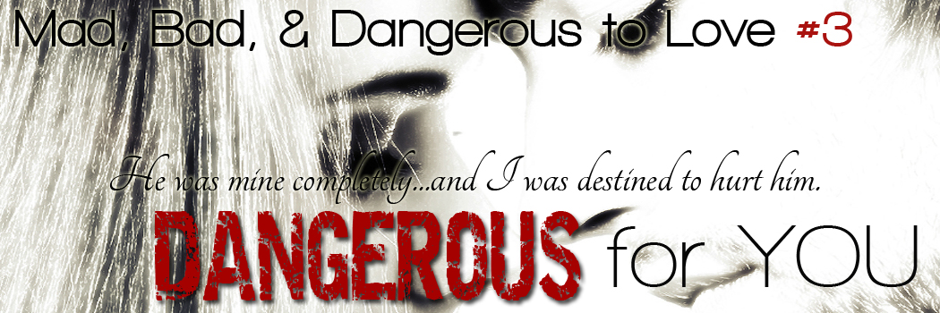 Dangerous for You